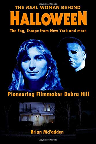 The Real Woman Behind Halloween, The Fog, Escape from New York and more: Pioneering Filmmaker Debra Hill (Halloween Film Haddonfield)