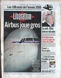 LIBERATION [No 6095] du 20/12/2000 - LES 100 MOTS DE L'ANNEES 2000 - AIRBUS JOUE GROS - ISRAEL - B. NETANYAHOU BAT EN RETRAIRE - MAGALI GUILLEMOT EN LIBERTE - CANAL PLUS - J.M. MESSIER - ALAIN DE GREEF - NICOLAS CAGE - BRETT RATNER.