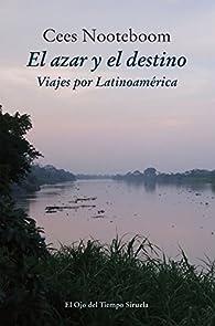 El Azar Y El Destino par Cees Nooteboom