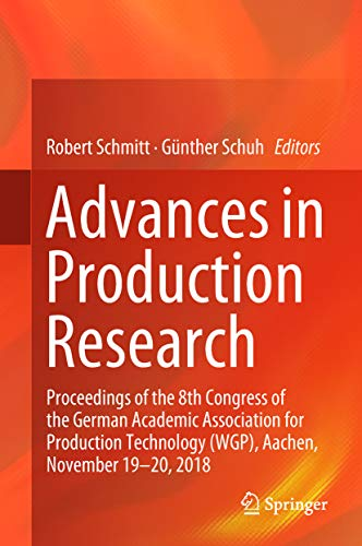PDF Gratis Advances in Production Research: Proceedings of the 8th Congress of the German Academic Association for Production Technology (WGP), Aachen, November 19-20, 2018