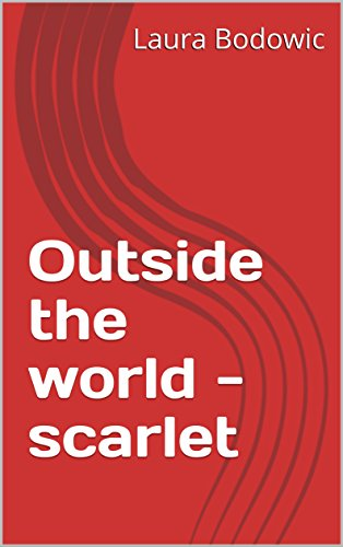 Outside the world - scarlet