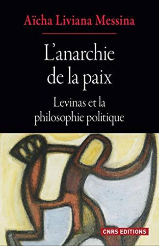 L'anarchie de la paix - Levinas et la philosophie politique (Philosophie/Politique/Histoire des idées) par Aicha liviana Messina
