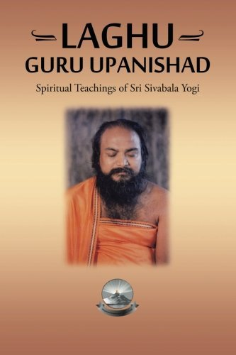 Laghu Guru Upanishad: Spiritual Teachings of Sri Sivabala Yogi by Gurprasad (2016-03-03)