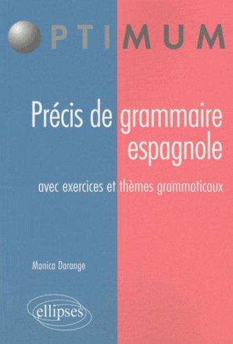 Grammaire de l'Espagnol avec Exercices & Themes Grammaticaux
