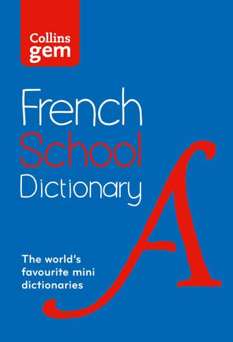 Collins Gem French School Dictionary (Collins School)