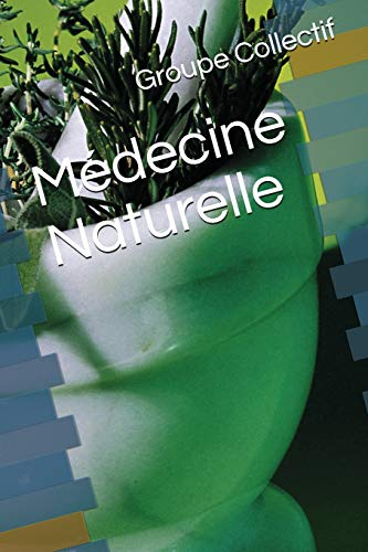 Médecine Naturelle par Groupe Collectif