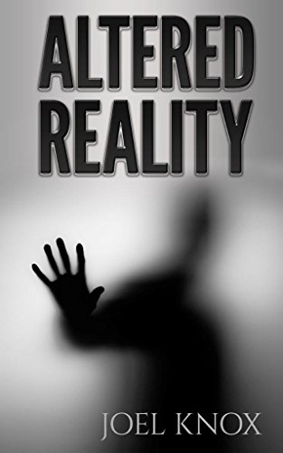 Altered Reality: Book #2 in the Alter Series by Joel Knox
