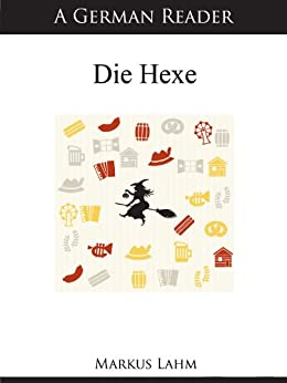 A German Reader: Die Hexe (German Readers 11)