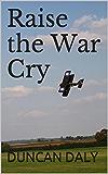 Raise the War Cry