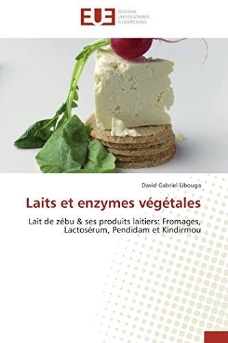 Laits et enzymes végétales par David Gabriel Libouga