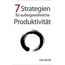 7 Strategien für außergewöhnliche Produktivität