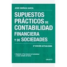 Supuestos prácticos de contabilidad financiera y de sociedades: 6ª edición actualizada (FINANZAS Y CONTABILIDAD)