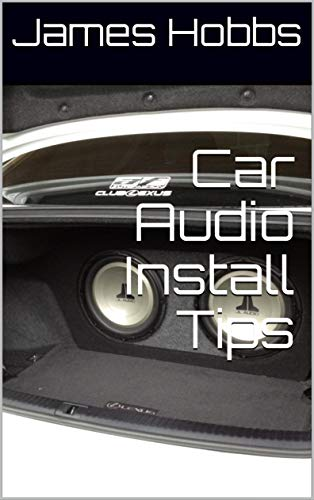 Car Audio Install Tips (English Edition) eBook: James Hobbs ...