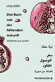 Das Buch von der fehlenden Ankunft: Gedichte Arabisch - Deutsch