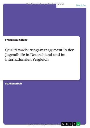 Qualitätssicherung/-management in der Jugendhilfe in Deutschland und im internationalen Vergleich