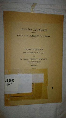College de France - Chaire de Physique Nucleaire : Lecon Terminale faite le Lundi 29 Mai 1972
