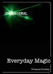 Everyday Magic: Discover your natural powers of intuition (The Paranormal)