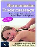 Harmonische Kindermassage: Entwicklungsschritte untersttzen / Persnlichkeitsentfaltung frdern