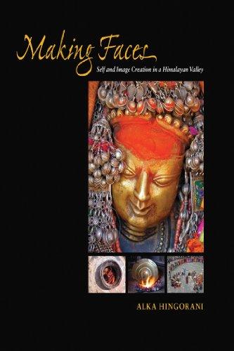 Making Faces: Self and Image Creation in a Himalayan Valley por Alka Hingorani