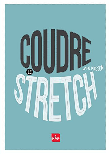 Coudre le stretch par Marie Poisson