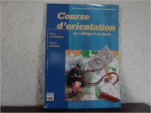 Téléchargez des livres gratuits en ligne gratuitement Course d'orientation au collège et au lycée en français DJVU by Denis Fogarolo,Gilles Stryjak 2867132339