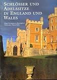 Schlösser und Adelssitze in England und Wales