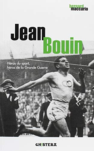 Jean Bouin : Héros du sport, héros de la Grande Guerre