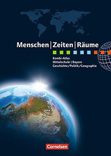 Menschen-Zeiten-Räume - Atlanten - Regionalausgaben: Kombi-Atlas für Bayern mit Arbeitsheft: Geschichte/Politik/Geographie