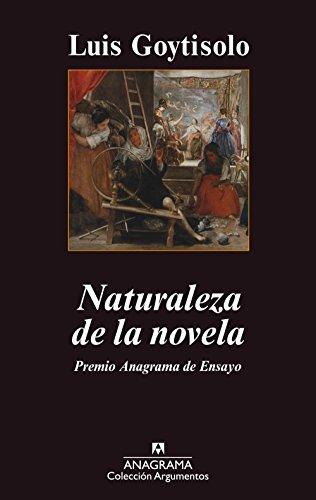 Naturaleza De La Novela (Argumentos) por Luis Goytisolo Gay