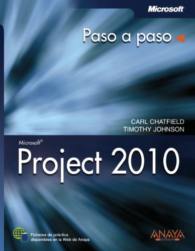 Project 2010 / Microsoft Project 2010: Paso a paso / Step by Step por Carl Chatfield