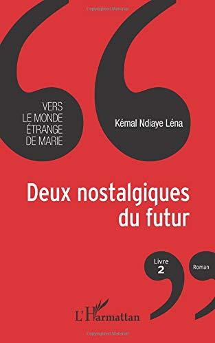 Deux nostalgiques du futur par Kémal Ndiaye Léna