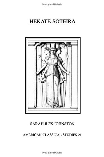 Hekate Soteira: A Study of Hekate's Roles in the Chaldean Oracles and Related Literature (Society for Classical Studies American Classical Studies) por Sarah Iles Johnston