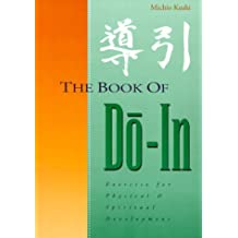 The Book of Do-In: Exercise for Physical and Spiritual Development by Michio Kushi (1979-08-02)