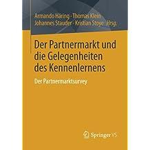 Der Partnermarkt und die Gelegenheiten des Kennenlernens: Der Partnermarktsurvey (German Edition)