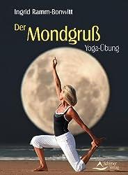 Der Mondgruß - Mythologie, Ursprung, Yoga-Praxis - Yoga-Übung