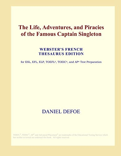 The Life, Adventures, and Piracies of the Famous Captain Singleton (Webster's French Thesaurus Edition)