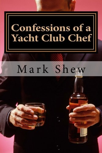 Confessions Of A Yacht Club Chef: or how to make caviar out of egg salad
