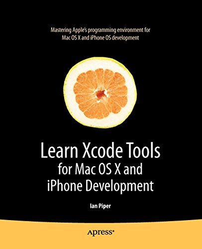 Learn Xcode Tools for Mac OS X and iPhone Development (Learn Series) (Books for Professionals by Professionals) (Mac Xcode)