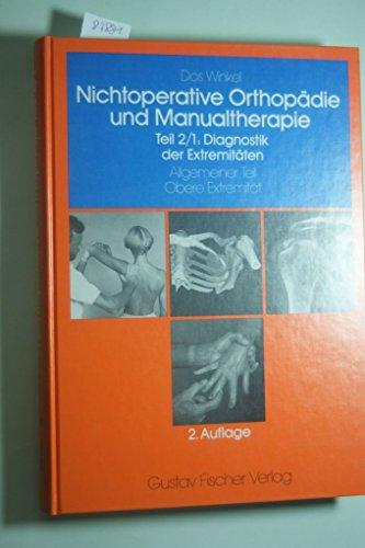 Nichtoperative Orthopädie der Weichteile des Bewegungsapparats, 4 Bde. in 7 Tl.-Bdn, Bd.2/1, Diagnostik der Extremitäten
