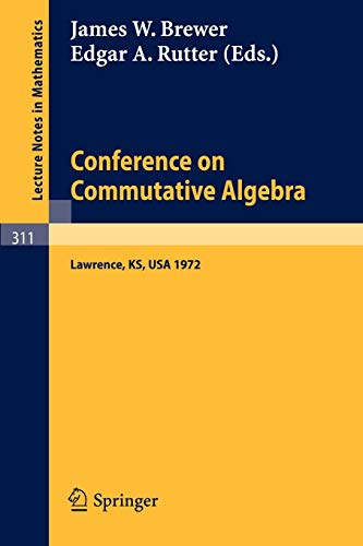 Conference on Commutative Algebra: Lawrence, Kansas 1972 (Lecture Notes in Mathematics (311), Band 311)