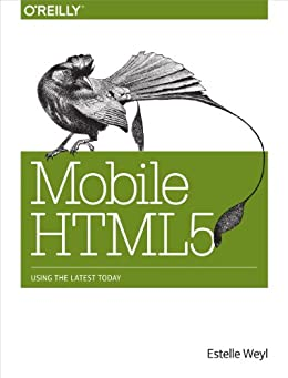 Mobile HTML5 by [Weyl, Estelle]