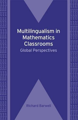 Multilingualism in Mathematics Classrooms: Global Perspectives (Bilingual Education and Bilingualism) (Bilingual Education & Bilingualism)