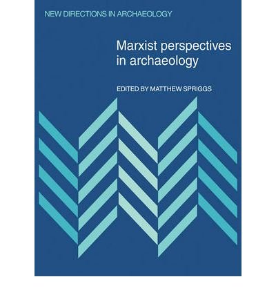 [ MARXIST PERSPECTIVES IN ARCHAEOLOGY (NEW DIRECTIONS IN ARCHAEOLOGY) ] Spriggs, Matthew (AUTHOR ) Jun-18-2009 Paperback
