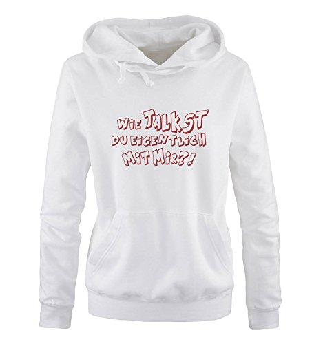 Comedy-Shirts - WIE Talkst Du EIGENTLICH MIT Mir ?! - Damen Hoodie - Weiss/Rot Gr. XL