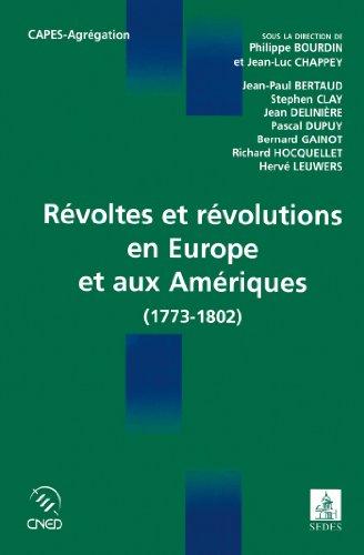 Révoltes et révolutions en Europe et aux Amériques : 1773-1802 (Cned/Sedes Concours) par Philippe Bourdin