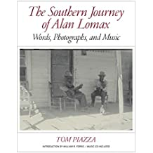 The Southern Journey of Alan Lomax – Words, Photographs, and Music
