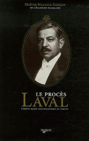 Le procès Laval : Compte-rendu sténographique