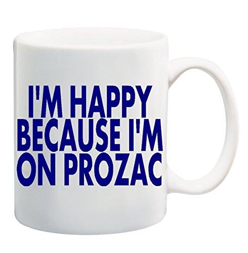 im-happy-because-im-on-prozac-mug-tazas-de-desayuno-cup-11-ounces