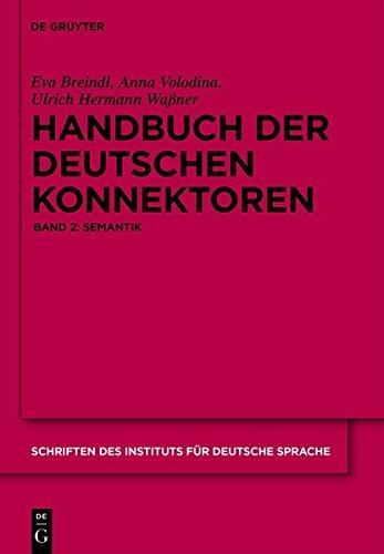 Handbuch der deutschen Konnektoren: Band 2: Semantik (Schriften Des Institutes Fur Deutsch) Set: 2 Bände (Schriften des Instituts für Deutsche Sprache, Band 13)