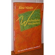 Wechseljahre Wechselzeit. Ein naturheilkundliches Handbuch